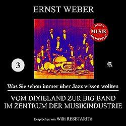 Vom Dixieland zur Big Band im Zentrum der Musikindustrie (Was Sie schon immer über Jazz wissen wollten 3)