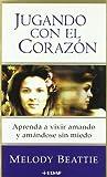 Jugando Con el Corazon, Melody Beattie, 8441407282