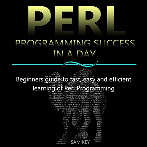 Perl Programming Success in a Day: Beginners