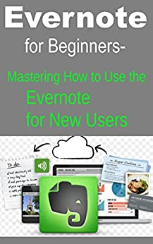 Evernote Beginners Mastering How Users ebook