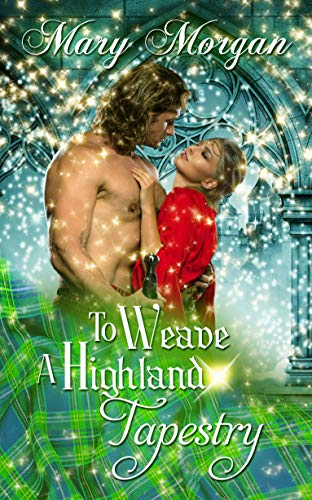 Book: To Weave A Highland Tapestry (A Tale from the Order of the Dragon Knights) by Mary Morgan