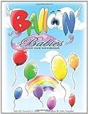 Balloon Babies Inside Our Rainbows, Francine Lipka, 1449031188