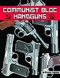 img - for Communist Bloc Handguns book / textbook / text book