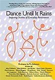 Dance until It Rains, Vic Johnson, Bob Proctor, Others, 0974571725