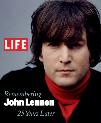 Life: Remembering John Lennon: 25 Years Later pdf epub