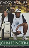 Caddy for Life: The Bruce Edwards Story