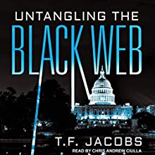 Untangling the Black Web Audiobook by T. F. Jacobs Narrated by Chris Andrew Ciulla