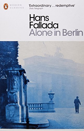 Read Online By Hans Fallada - Alone in Berlin (Penguin Modern Classics) (Later printing) (12/29/09) pdf