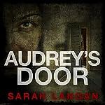 Audrey's Door | Sarah Langan