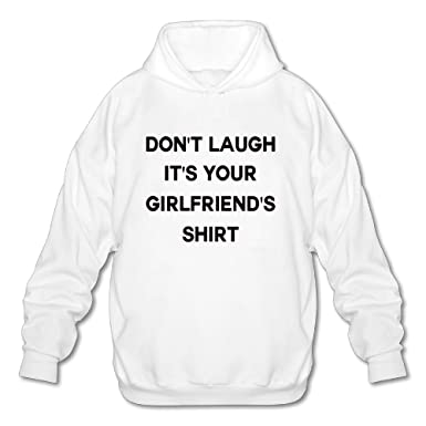 dont laugh its your girlfriends shirt long sleeve for men custom hoodie sweatshirt sizekey1white