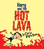 Harry and the Hot Lava (Xist Children's Books)
