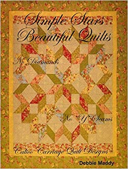 Simple Stars Beautiful Quilts (Calico Carriage Quilt Designs ... : debbie maddy quilt patterns - Adamdwight.com