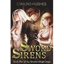 Sword Sirens (The Weatherblight Saga Book 1)