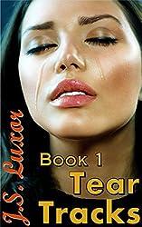 TEAR TRACKS BOOK 1: Heroin Recovery