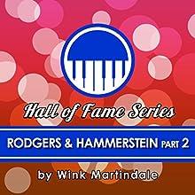 Rodgers and Hammerstein, Part 1 Radio/TV Program Auteur(s) : Wink Martindale Narrateur(s) : Wink Martindale