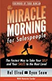 img - for The Miracle Morning for Salespeople: The Fastest Way to Take Your SELF and Your SALES to the Next Level (The Miracle Morning Book Series) (Volume 3) book / textbook / text book