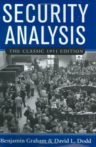 Security Analysis: The Classic 1951 Edition: Principles and Technique by Graham, Benjamin (2005) Hardcover