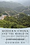 Modern China and the World in the Ancient Prophecies, Goomoo Xu, 1449038131