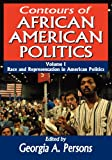 Contours of African American Politics Vol. 1 : Race and Representation in American Politics, Persons, Georgia Anne, 1412847753