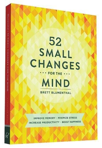 52 Small Changes for the Mind (Anglais) Broché – 1 septembre 2015 Brett Blumenthal Chronicle Books 1452131678 Self-Help