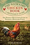 The Backyard Chicken Book: A Beginner's Guide