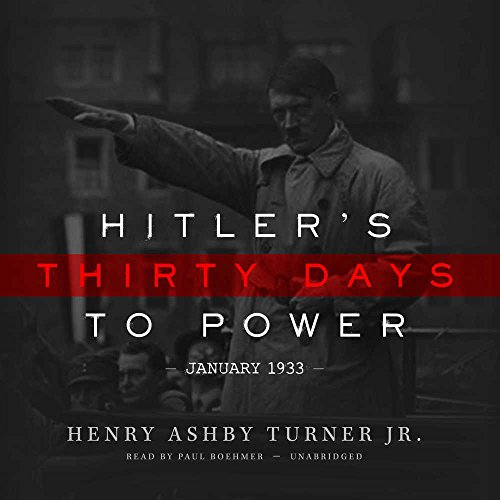 Hitler's Thirty Days to Power: January 1933 by Blackstone Audio, Inc.