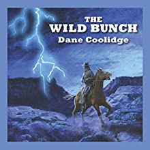 The Wild Bunch Audiobook by Dane Coolidge Narrated by Robert G. Slade