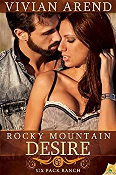 Rocky Mountain Desire (Six Pack Ranch Book 3) by [Arend, Vivian]