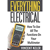 Everything Electrical How To Use All The Functions On Your Multimeter