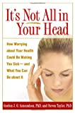 It's Not All in Your Head, Gordon J. G. Asmundson and Steven Taylor, 1572309938