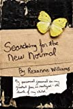 Searching for the New Normal, Rexanne Williams, 0595452426