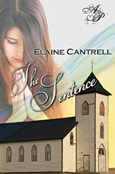 The Sentence by [Cantrell, Elaine]