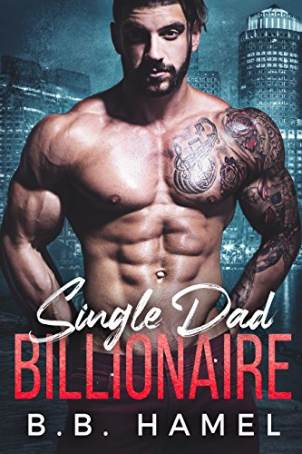 Single Dad Billionaire by [Hamel, B. B.]