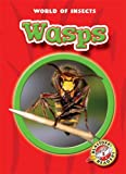 Wasps (Blastoff! Readers: World of Insects)