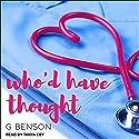 Who'd Have Thought Hörbuch von G. Benson Gesprochen von: Tanya Eby