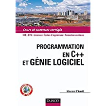 Programmation en C++ et génie logiciel - Livre+compléments en ligne (Informatique) (French Edition)