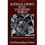 Rational Choice in an Uncertain World: The Psychology of Judgement and Decision Making