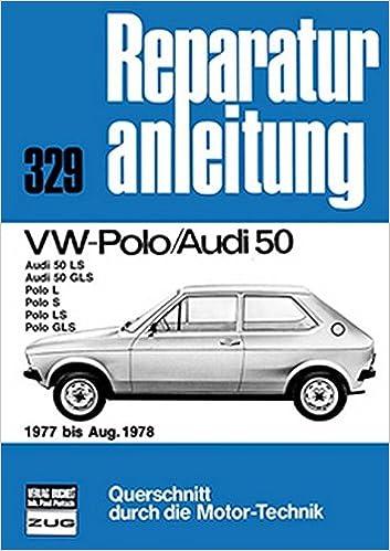 VW Polo/Audi 50 1977 bis August 1978: Audi 50LS/50 GLS // Polo L/S ...