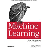 Machine Learning for Hackers: Case Studies and Algorithms to Get You Started