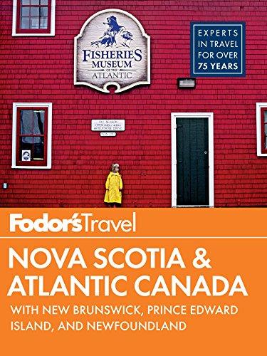 Fodor's Nova Scotia & Atlantic Canada: with New Brunswick, Prince Edward Island, and Newfoundland (Full-color Travel Guide Book 13)