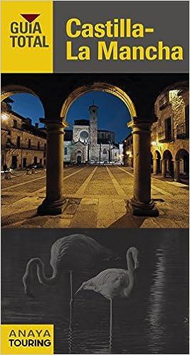 Castilla-La Mancha (Guía Total - España): Amazon.es: Anaya Touring, Giles Pacheco, Fernando de, Ramos Campos, Alfredo: Libros