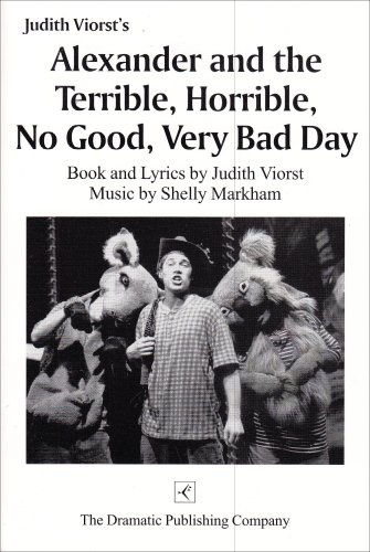 Alexander and the Terrible, Horrible, No Good, Very Bad Day: A Musical (Alexander And The Horrible Very Bad Day)