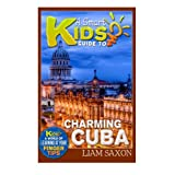 A Smart Kids Guide To CHARMING CUBA: A World Of Learning At Your Fingertips