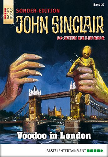 John Sinclair Sonder-Edition - Folge 037: Voodoo in London (German Edition)