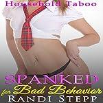 Spanked for Bad Behavior: Older Man of the House, Book 6 | Randi Stepp