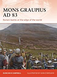 Mons Graupius AD 83: Rome's battle at the edge of the world (Campaign, Band 224)