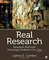 Real Research: Research Methods Sociology Students Can Use Front Cover