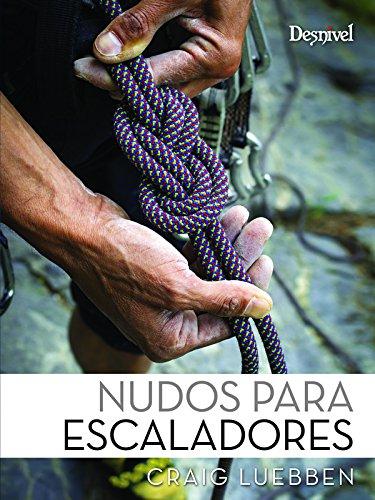 Nudos para escaladores (Manuales (desnivel)): Amazon.es ...