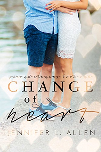Change of Heart (Second Chances Book 1) (Best Way To Get A Full Ride Scholarship)