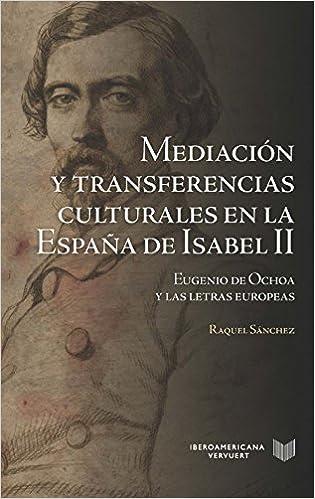 Mediación y transferencias culturales en la España de Isabel II ...